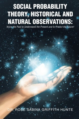 SOCIAL PROBABILITY THEORY, HISTORICAL AND NATURAL OBSERVATIONS: