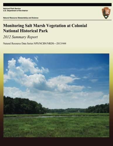 - Monitoring Salt Marsh Vegetation at Colonial National Historical Park: 2012 Summary Report
