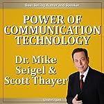 Power of Communication Technology | Mike Seigel,Scott Thayer