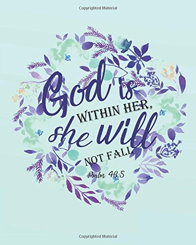 """God is within her she will not fall: Bible Verse Notebook and Daily Planner Floral Composition Notebook 132 Pages 8""""x10"""" Lined Paper Journal Volume 18 ... Daily Planner Notebook Floral Journal Series) PDF"""