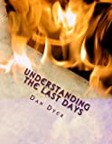 img - for Understanding the Last Days by Dan Dyer (2013-11-11) book / textbook / text book