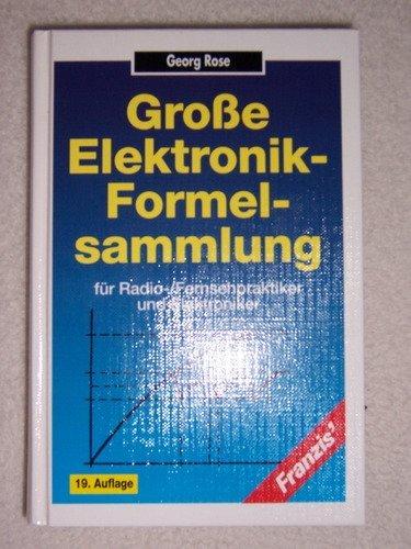 Große Elektronik- Formelsammlung für Radio-/Fernsehpraktiker und Elektroniker