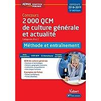 2000 QCM de culture générale et actualité - Méthode et entraînement - Catégories B et C - Concours 2018-2019