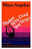 Shaker, Why Don't You Sing?, Maya Angelou, 0394521447