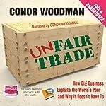 Unfair Trade | Conor Woodman