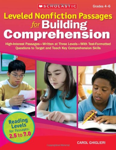 Leveled Nonfiction Passages for Building Comprehension: High-Interest Passages—Written at Three Levels—With Test-Formatted Questions to Target and Teach Key Comprehension Skills (Teaching Resources)
