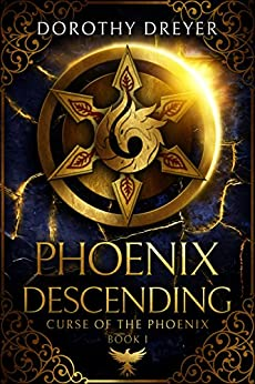 Phoenix Descending (Curse of the Phoenix Book 1) by [Dreyer, Dorothy]