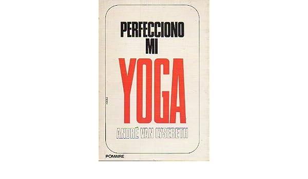 PERFECCIONO MI YOGA. Carta-prólogo de Jean-Pierre Radu ...