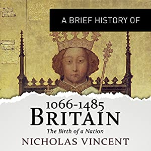 A Brief History of Britain 1066-1485 Audiobook