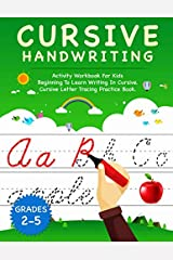 Cursive Handwriting: Activity Workbook For Kids Beginning to Learn Writing In Cursive. Cursive Letter Tracing Practice Book | Grades 2-5 (Cursive Activity Book) Paperback