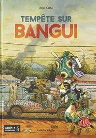 Tempête sur Bangui par Didier Kassaï