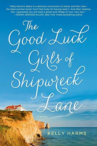 The Good Luck Girls of Shipwreck Lane: A Novel