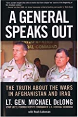 A General Speaks Out: The Truth About the Wars in Afghanistan and Iraq by Michael DeLong (2007-03-15) Paperback