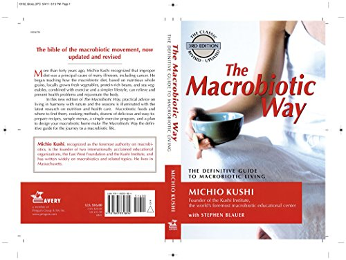 The Macrobiotic Way: The Definitive Guide to Macrobiotic Living by Michio Kushi, Stephen Blauer, Wendy Esko