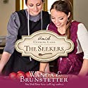 The Seekers: The Amish Cooking Class, Book 1 Audiobook by Wanda E. Brunstetter Narrated by Rebecca Gallagher