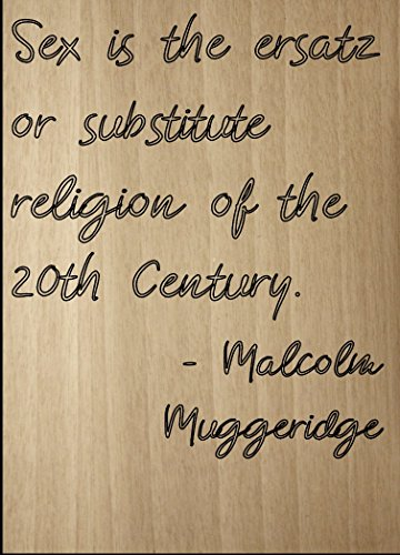 ''Sex is the ersatz or substitute religion...'' quote by Malcolm Muggeridge, laser engraved on wooden plaque - Size: 8''x10'' by Mundus Souvenirs