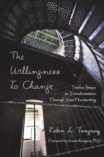The Willingness to Change: Twelve Steps to Transformation Through Your Handwriting (2nd edition)