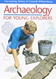 Archaeology for Young Explorers: Uncovering History at Colonial Williamsburg
