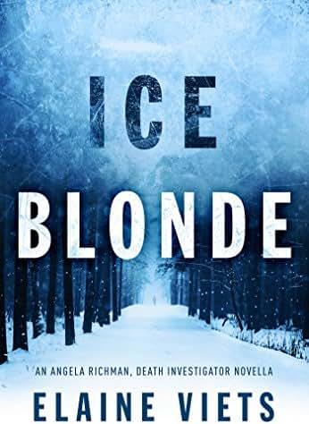 Ice Blonde (Angela Richman, Death Investigator Book 3)