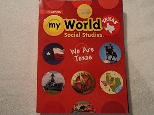 Pearson my World Texas: Social Studies We Are Texas