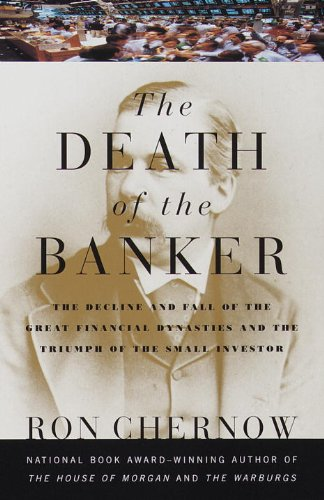 Audiobook cover from The Death of the Banker: The Decline and Fall of the Great Financial Dynasties and the Triumph of the Small Investor (Vintage)by Ron Chernow