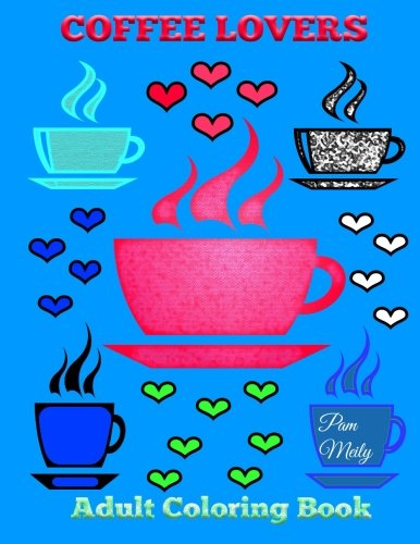 Coffee Lovers: Adult Coloring Book