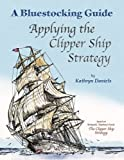 img - for Bluestocking Guide: Applying the Clipper Ship Strategy by Kathryn Daniels (May 01,2005) book / textbook / text book