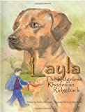 Layla the Ridgeless Rhodesian Ridgeback, Bobby Brewster, 0615371531