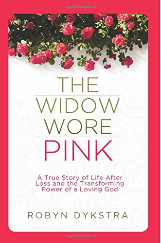 The Widow Wore Pink: A True Story of Life After Loss and the Transforming Power of a Loving God ()