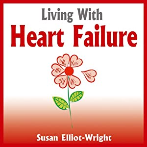 Living With Heart Failure Audiobook