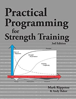 Practical Programming for Strength Training by [Rippetoe, Mark, Baker, Andy]