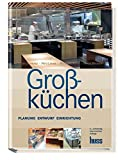 Großküchen: Planung - Entwurf - Einrichtung