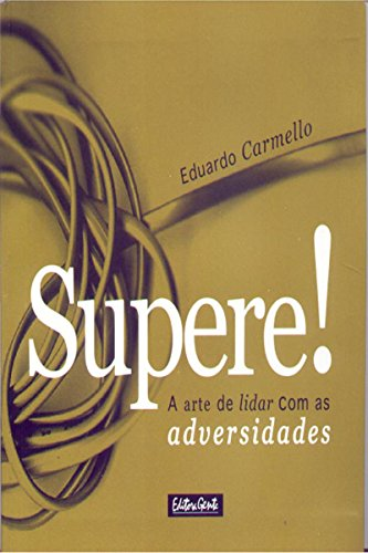 Supere!: A arte de lidar com as adversidades