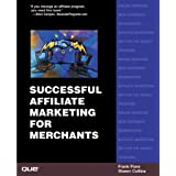 Successful Affiliate Marketing for Merchants (Que-Consumer-Other)