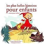 Les plus belles histoires pour enfants (Les plus beaux contes pour enfants) | Hans Christian Andersen,Frères Grimm,Charles Perrault