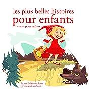 Les plus belles histoires pour enfants (Les plus beaux contes pour enfants)   Hans Christian Andersen,  Frères Grimm, Charles Perrault