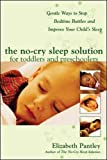 The No-Cry Sleep Solution for Toddlers and Preschoolers: Gentle Ways to Stop Bedtime Battles and Improve Your Child's Sleep (Pantley)