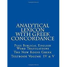 4-5: The New Koine Greek Textbook:                       Volume IV & V