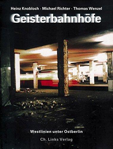 Geisterbahnhöfe. Westlinien unter Ostberlin