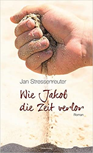 Jan Stressenreuter: Wie Jakob die Zeit verlor; schwule Texte alphabetisch nach Titeln
