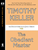 The Obedient Master (Encounters with Jesus Series Book 8)