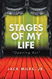 Stages of My Life, Jack Miles Jr., 1483670910