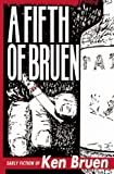 Fifth of Bruen, Ken Bruen, 0976715724