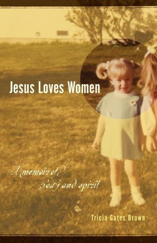 Jesus Loves Women: A Memoir of Body and Spirit