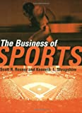 The Business of Sports, Kenneth L. Shropshire and Scott Rosner, 0763726214