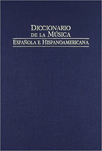 Diccionario De La Musica Espanola E Hispanoamericana / Spanish And Hispnaicamerican Music Dictionary: 10