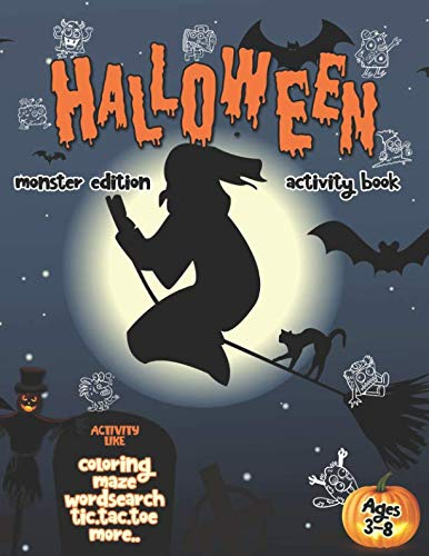 Halloween Activity Book: Contain Coloring Book, WordSearch, Maze, Tic-Tac-Toe and More. Fun Halloween Activities For Kids and Their Friends. (Activity For -