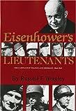 Eisenhower's Lieutenants: The Campaigns of France and Germany, 1944-1945: The Campaigns of France and Germany, 1944-45