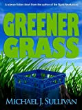 Greener Grass, a science fiction short story