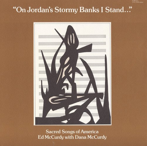 On Jordan's Stormy Banks I Stand